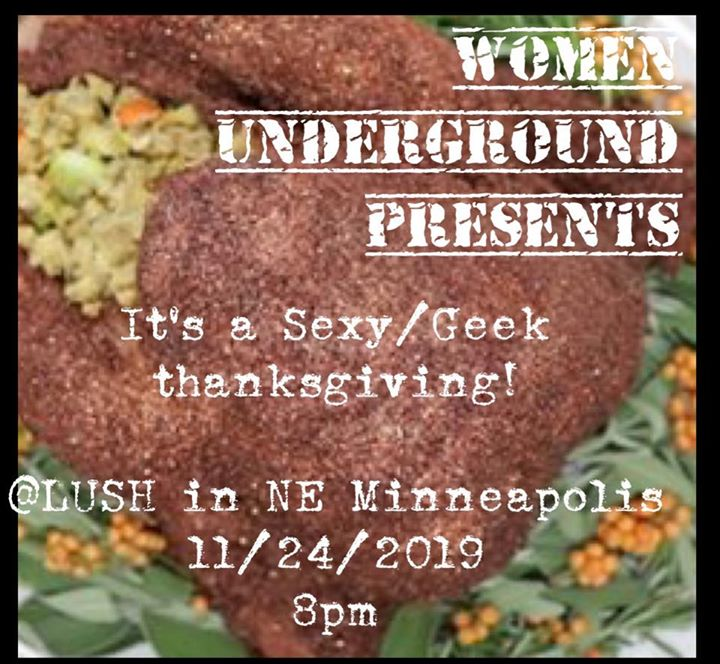 Women Underground Presents It's a sexy/geek thanksgivin! em Minneapolis le dom, 24 novembro 2019 19:30-22:30 (After-Work Gay)