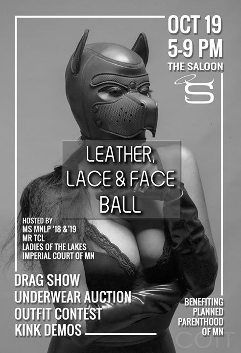 MinneapolisLeather, Lace and Face Ball2019年 5月19日,17:00(男同性恋, 熊 下班后的活动)