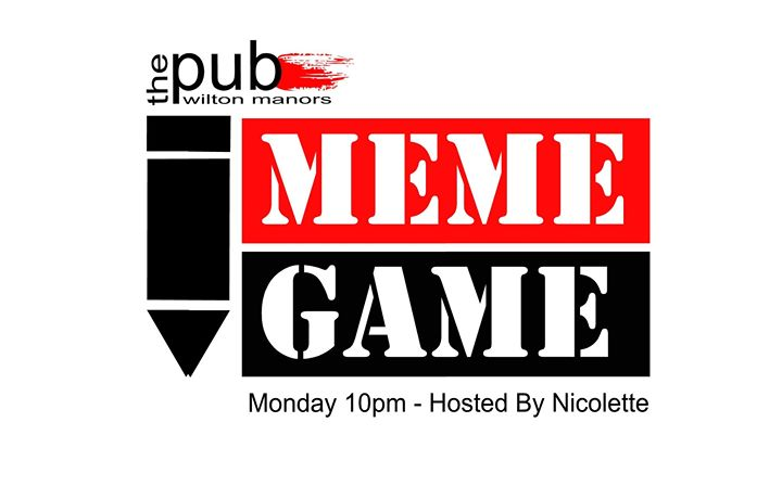 Meme Game en Wilton Manors le lun  7 de octubre de 2019 22:00-23:00 (After-Work Gay)