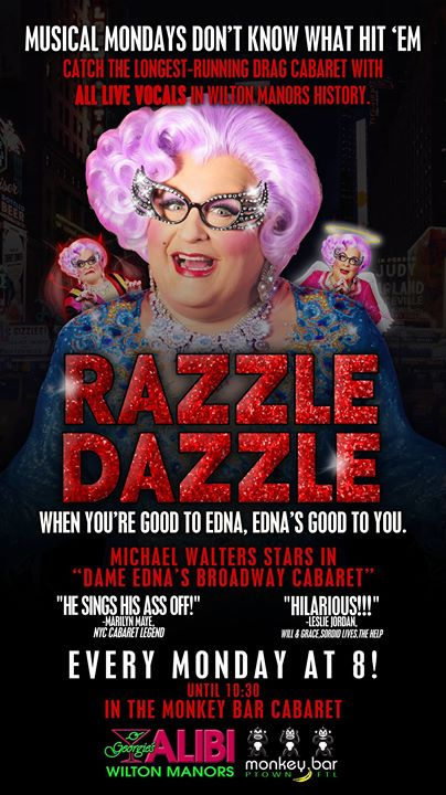 Wilton ManorsBroadway Baby! Dame Edna Mondays at Georgie's2019年 8月 4日,20:00(男同性恋 下班后的活动)