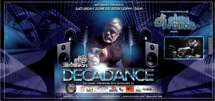 BrūtBears presents Decadance! à Atlanta le sam. 22 juin 2019 de 22h00 à 03h00 (Clubbing Gay, Bear)