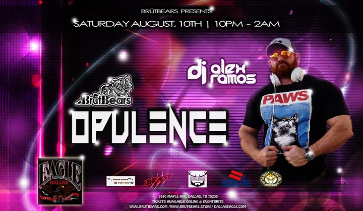BrūtBears presents Opulence at the Dallas Eagle! à Dallas le sam. 10 août 2019 de 22h00 à 02h00 (Clubbing Gay, Bear)