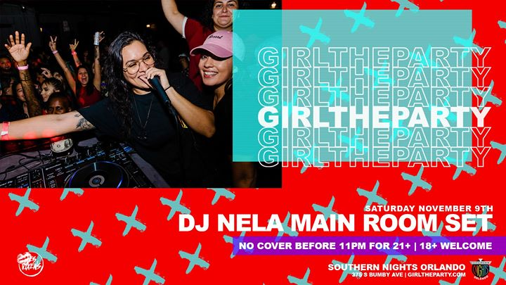 Girl The Party - DJ Nela Main Room Set! a Orlando le sab  9 novembre 2019 21:00-02:30 (Clubbing Lesbica)