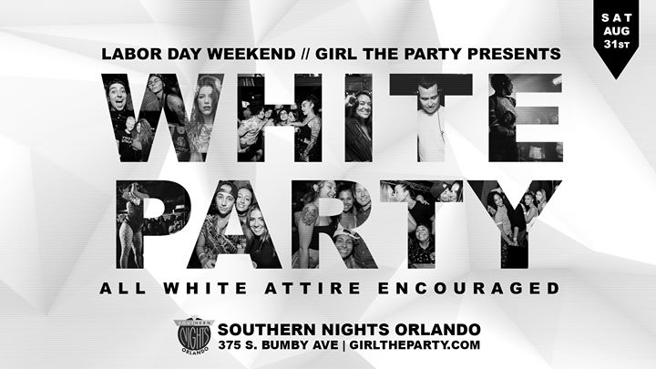 Girl The Party: Labor Day WHITE Party! a Orlando le sab 31 agosto 2019 21:00-02:30 (Clubbing Lesbica)