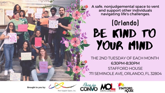 OrlandoBe Kind to Your Mind (Orlando)2020年 6月12日,18:30(男同性恋, 女同性恋 下班后的活动)