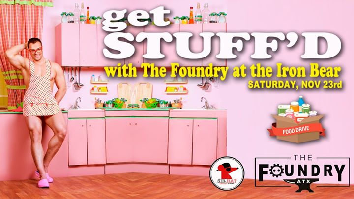 Get Stuff'd with The Foundry @Iron Bear - Food Drive en Austin le sáb 23 de noviembre de 2019 22:00-02:00 (Clubbing Gay, Oso)