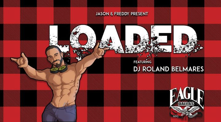 Loaded Feat. DJ Roland Belmares à Dallas le sam. 15 juin 2019 de 22h00 à 02h00 (After-Work Gay)