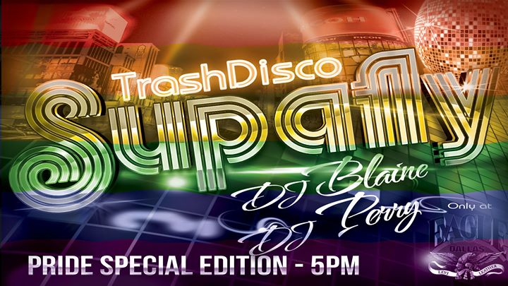 Supafly TRASH DISCO - Pride Edition in Dallas le So  2. Juni, 2019 17.00 bis 02.00 (Clubbing Gay)