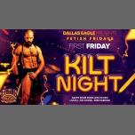 Fetish Fridays - Kilt Night in Dallas le Fri, December  7, 2018 from 04:00 pm to 02:00 am (Clubbing Gay)