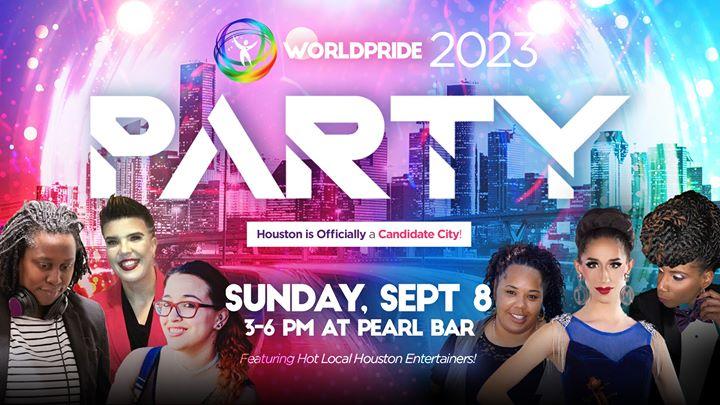 HoustonWorldPride 2023 Party!2019年 3月 8日,15:00(男同性恋, 女同性恋 下班后的活动)