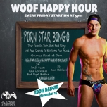 WOOF! Happy Hour & Porn Star Bingo - Every Friday in Washington D.C. le Fri, December 14, 2018 from 05:00 pm to 11:00 pm (After-Work Gay)