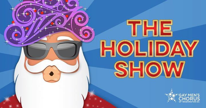 The Holiday Show in Washington D.C. le Sun, December 15, 2019 from 03:00 pm to 05:00 pm (Show Gay)