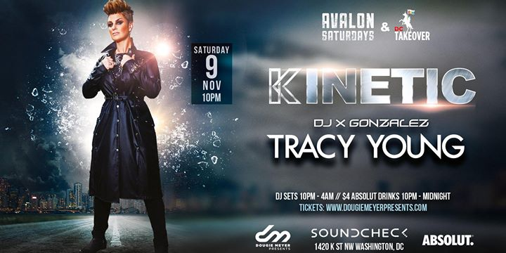 Avalon Saturdays & DC Takeover present: KINETIC w/ DJ Tracy Young in Washington D.C. le Sa  9. November, 2019 22.00 bis 04.00 (Clubbing Gay)
