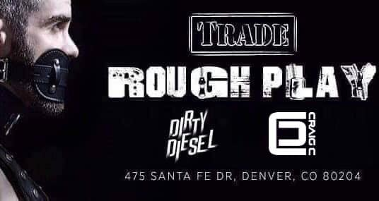 Rough Play w/ DJs Dirty Diesel b2b Craig C in Denver le Fri, November 15, 2019 from 09:00 pm to 02:00 am (Clubbing Gay, Bear)