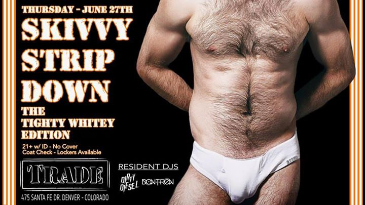 Skivvy Strip Down : Tighty Whitey Edition in Denver le Thu, June 27, 2019 from 09:00 pm to 02:00 am (Clubbing Gay, Bear)