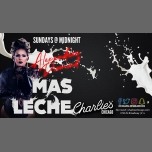#MasLeche in Chicago le Sun, January 28, 2018 from 11:59 pm to 04:00 am (Clubbing Gay)