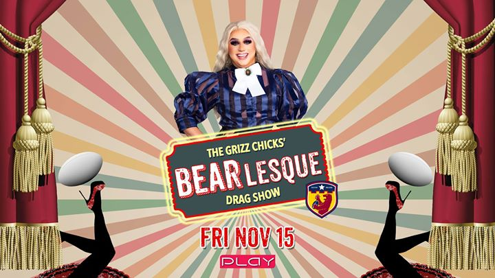 Nashville Grizzlies: BEAR-lesque Drag Show in Nashville le Fri, November 15, 2019 from 08:00 pm to 10:00 pm (After-Work Gay)