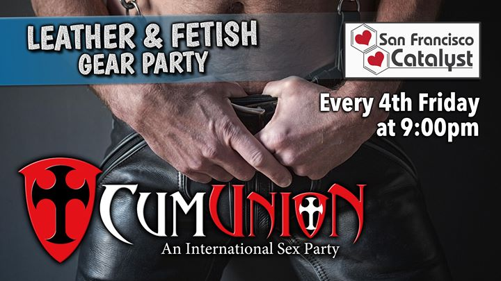 SF CumUnion Leather & Fetish-Gear Party à San Francisco le ven. 23 août 2019 de 21h00 à 04h00 (Sexe Gay)