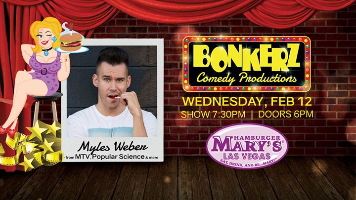 Las VegasMyles Weber at Bonkerz Comedy in Hamburger Marys2020年 7月12日,19:30(男同性恋 下班后的活动)
