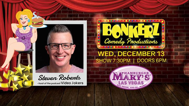 Las VegasSteven Roberts at Bonkerz Comedy in Hamburger Marys2019年 7月11日,19:30(男同性恋 下班后的活动)
