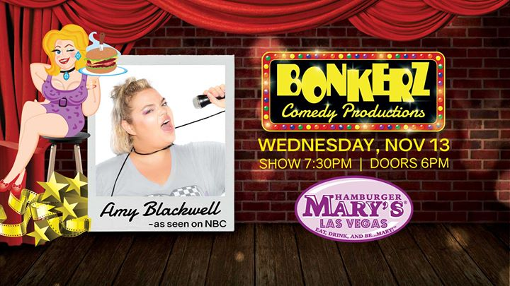 Las VegasAmy Blackwell at Bonkerz Comedy in Hamburger Marys2019年 7月13日,19:30(男同性恋 下班后的活动)