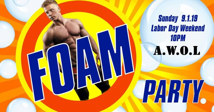 Foam Party: Labor Day Weekend a Columbus le dom  1 settembre 2019 22:00-03:00 (Clubbing Gay)