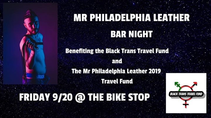 Mr Philadelphia Leather Bar Night - Black Trans Travel Fund a Philadelphie le ven 20 settembre 2019 22:00-02:00 (After-work Gay, Orso)