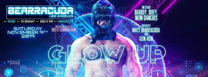 Bearracuda LA: Glow Up - Saturday, Nov. 9th! in Los Angeles le Sat, November  9, 2019 from 09:00 pm to 02:00 am (Clubbing Gay, Bear)