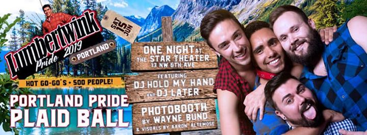 Lumbertwink Portland Plaid PRIDE Ball at the Star Theater! à Portland le sam. 15 juin 2019 de 21h00 à 02h00 (Clubbing Gay, Bear)