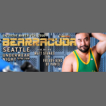 Bearracuda Seattle Underwear Night - March 9! Upgraded w/GROWLr en Seattle le sáb  9 de marzo de 2019 21:00-01:59 (Clubbing Gay, Oso)