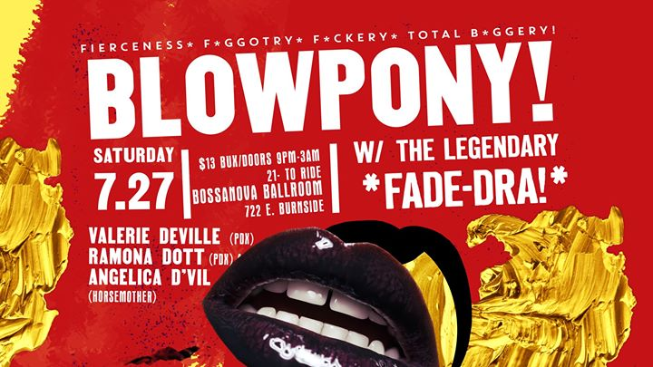 BlowPony! 7.27.19 W/ The Legendary Fade-Dra Phey! in Portland le Sat, July 27, 2019 from 09:00 pm to 02:00 am (Clubbing Gay)