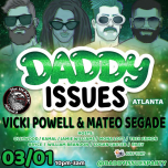 Daddy Issues Atlanta #2 * Vicki Powell * Mateo Segade * in Atlanta le Fri, March  1, 2019 from 10:00 pm to 03:00 am (Clubbing Gay, Bear)