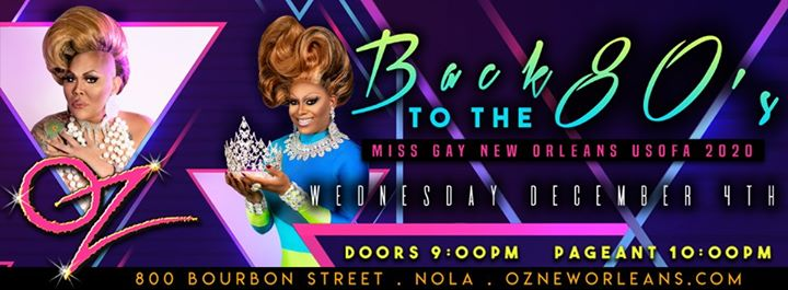 New Orleans2020 Miss Gay New Orleans USofA2019年 7月 4日,19:00(男同性恋 下班后的活动)