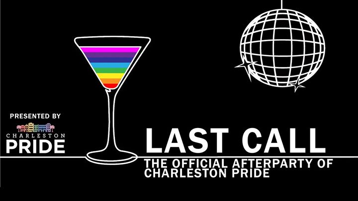CharlestonLast Call: The Official After Party of Charleston Pride 20192019年10月14日,22:00(男同性恋, 女同性恋, 变性, 双性恋 俱乐部/夜总会)