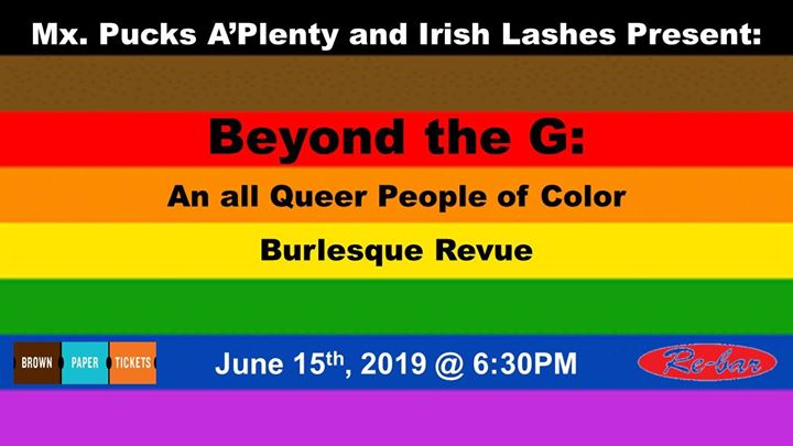 Beyond the G: An All Queer People of Color Burlesque Revue in Seattle le Sat, June 15, 2019 from 06:00 pm to 09:00 pm (Clubbing Gay Friendly)