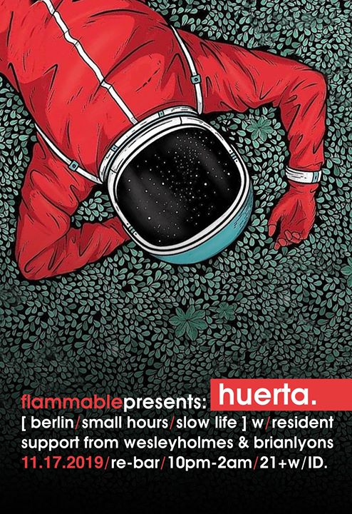 11.17.19: FlammablePresents: Huerta! [berlin] w/Holmes&Lyons in Seattle le Sun, November 17, 2019 from 10:00 pm to 02:30 am (Clubbing Gay Friendly)