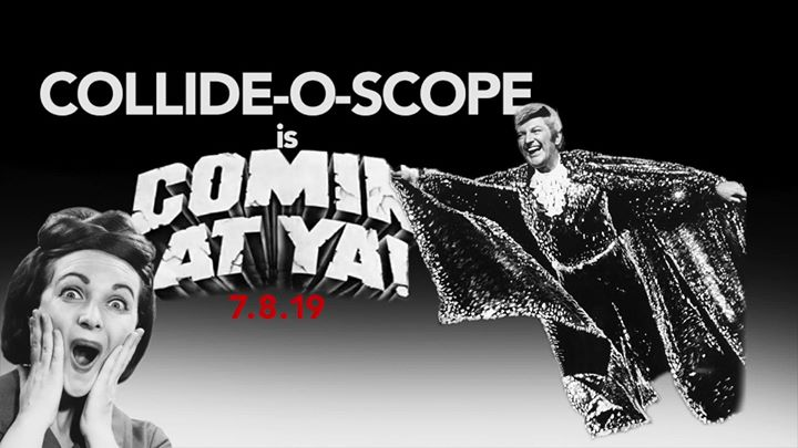 "Collide-O-Scope is ""Comin' At Ya!"" July 8 at Rebar in Seattle le Mon, July  8, 2019 from 06:45 pm to 10:15 pm (After-Work Gay Friendly)"