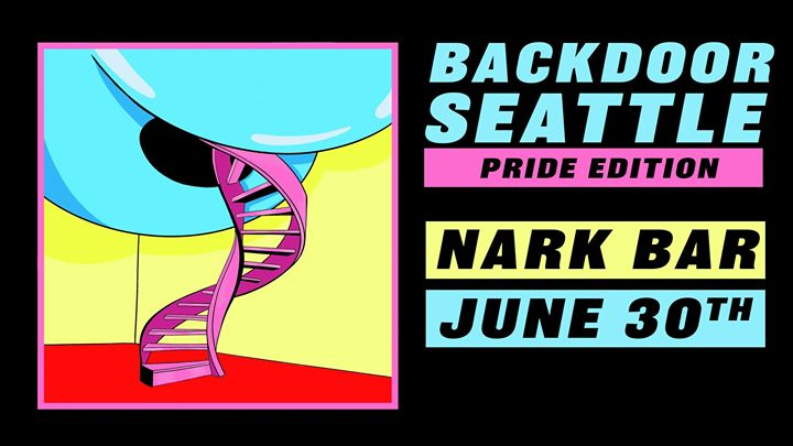 Backdoor Seattle Pride! en Seattle le dom 30 de junio de 2019 20:00-03:00 (Clubbing Gay, Lesbiana, Trans, Bi)