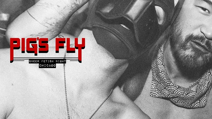 Pigs Fly - Chicago Pridefest - Queer Fetish Night at Jackhammer in Chicago le Sat, June 22, 2019 from 10:00 pm to 05:00 am (Clubbing Gay, Lesbian, Trans, Bi)