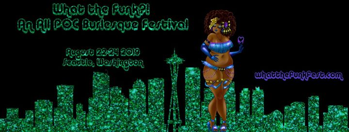 What the Funk?! An All POC Fest Opening Night Gala em Seattle le qui, 22 agosto 2019 20:00-00:00 (After-Work Gay)