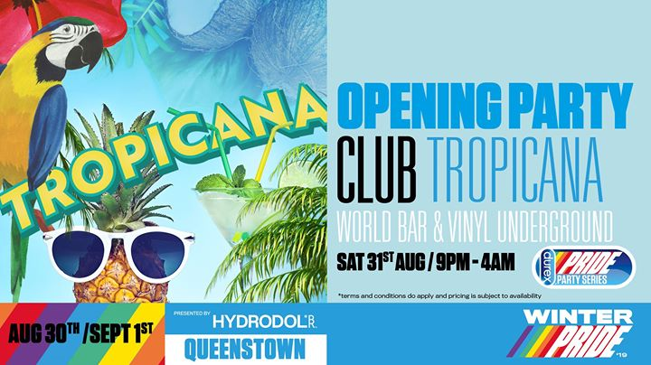 Opening Party - Club Tropicana à Queenstown le sam. 31 août 2019 de 21h00 à 04h00 (Clubbing Gay, Lesbienne)