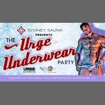 Urge Underwear Party presented by Sydney Sauna à Queenstown le jeu.  6 septembre 2018 de 22h30 à 04h00 (Clubbing Gay, Lesbienne)