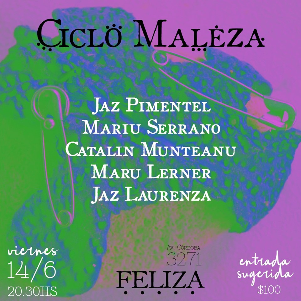 ••• Ciclo Maleza ••• vie14/6 • Feliza in Buenos-Aires le Fri, June 14, 2019 from 08:30 pm to 12:00 am (Festival Gay)