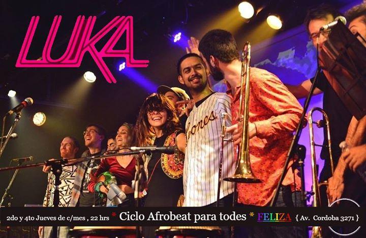 Luka Afrobeat Orquesta en Feliza // Entrada Libre en Buenos-Aires le jue 27 de junio de 2019 22:00-00:30 (Espectáculo Gay)