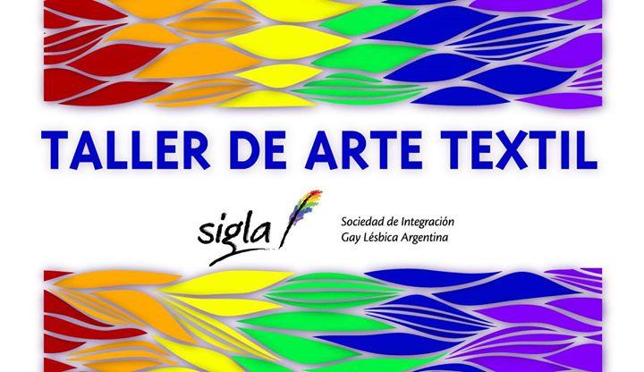Taller de Arte Textil en SIGLA in Buenos-Aires le Sat, July 13, 2019 from 06:00 pm to 07:30 pm (Workshop Gay, Lesbian, Trans, Bi)