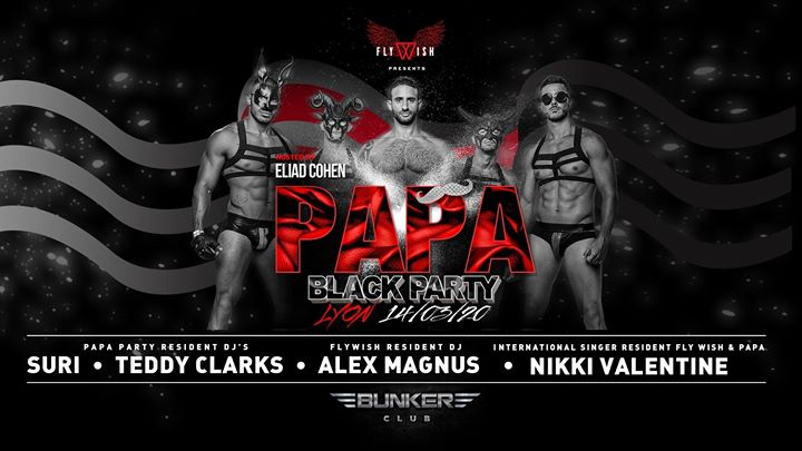 Fly Wish Presents Papa Party Blackout hosted by Eliad Cohen in Lyon le Sat, March 14, 2020 from 11:00 pm to 06:00 am (Fund raising Gay)