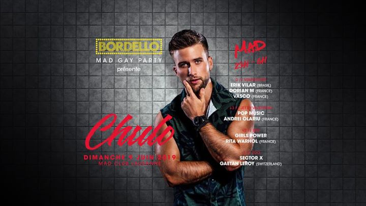CHULO at BORDELLO à Lausanne le dim.  9 juin 2019 de 23h00 à 06h00 (Clubbing Gay, Lesbienne, Hétéro Friendly)