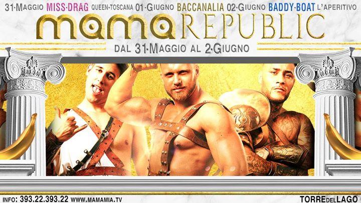Dal 31 Maggio al 02 Giugno MAMA Republic à Torre del Lago Puccini le sam. 17 août 2019 de 08h00 à 06h00 (Festival Gay)