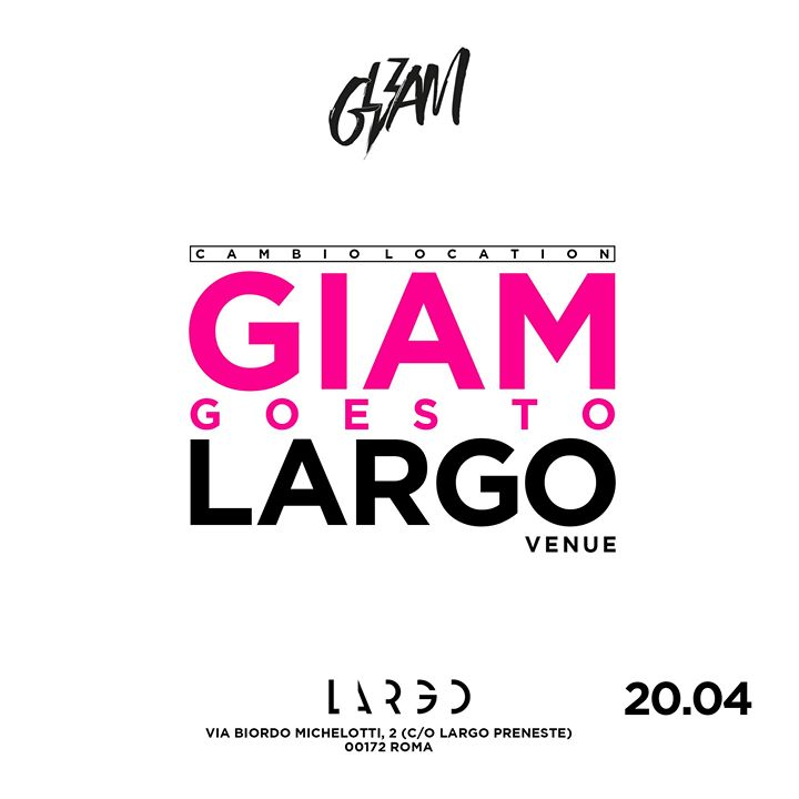 GIAM at Largo Venue - Scialla (Easter Party) in Rome le Sat, April 20, 2019 from 11:30 pm to 05:30 am (Clubbing Gay, Lesbian)