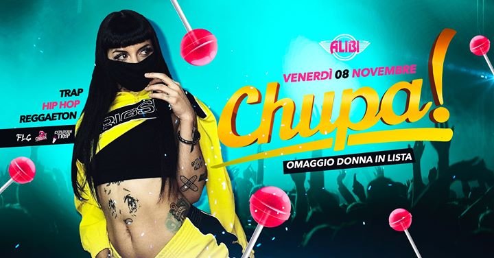 罗马Chupa Ogni Venerdì Trap - Reggaeton Alibi Club Rome2019年11月 8日,23:00(男同性恋友好 俱乐部/夜总会)